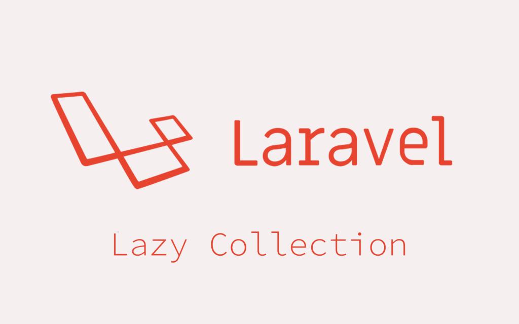 Laravel Lazy Collection - Operacja na dużych zbiorach